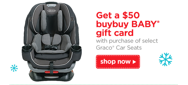 Get A 50 Buybuy BABY Gift Card With Purchase Of Select Graco Car Seats Shop Now
