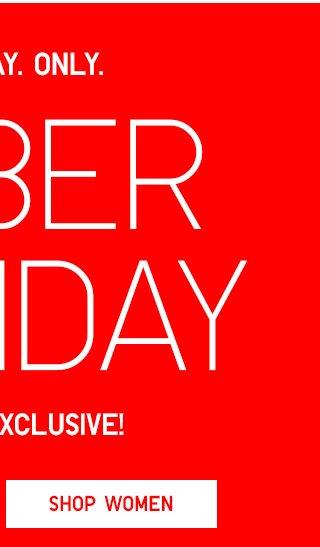 CYBER MONDAY - Online Exclusive! - Shop Women