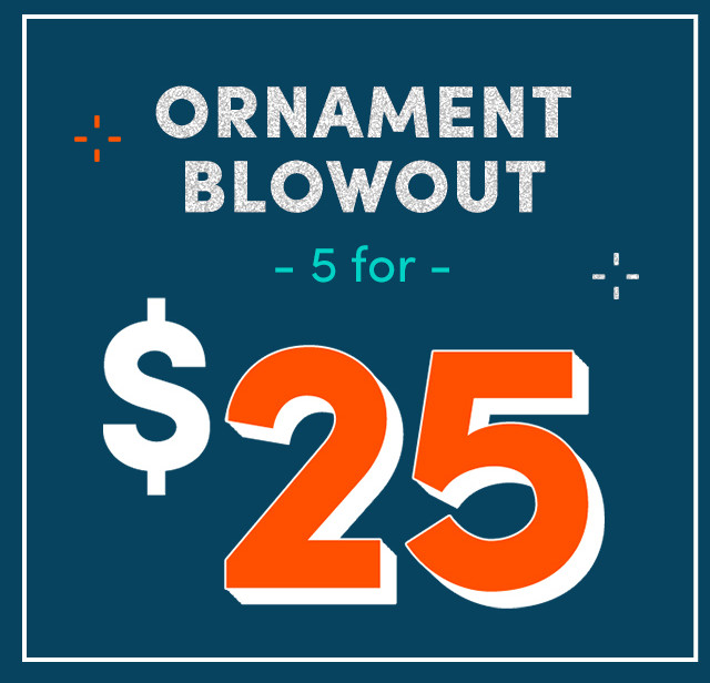 Ornament blowout