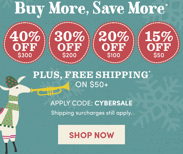 Use Code: CYBERSALE  Shop Now