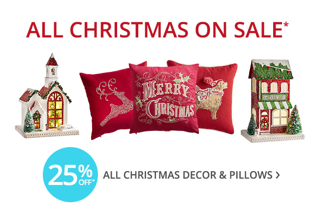 25% off all Christmas dcor and pillows