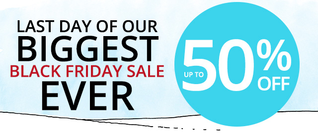 Plus our biggest Black Friday sale ever. Up to 50% off
