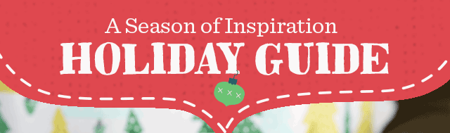 A Season Of Inspiration - Shop Our Holiday Guide