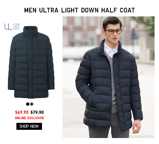MEN ULTRA LIGHT DOWN HALF COAT $69.90 - ONLINE EXCLUSIVE - SHOP NOW