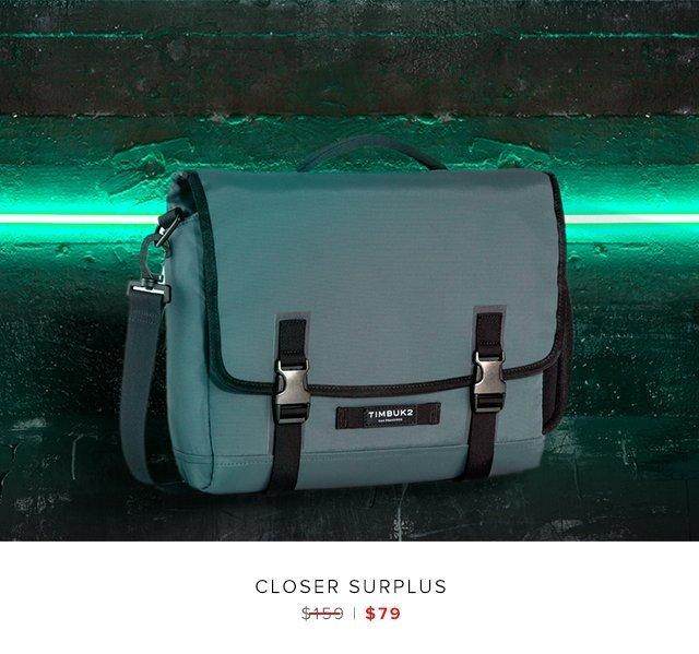 Closer Surplus was $159 | now $79