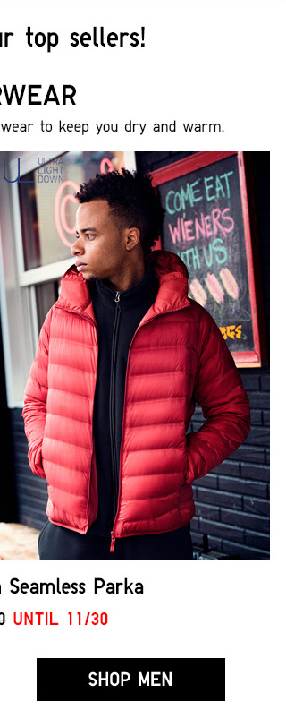 Check out our top sellers! OUTERWEAR - Ultra Light Down Seamless Parka $69.90 - Shop Men