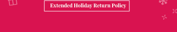 Extended Holiday Returen Policy - FREE SHIPPING on most items