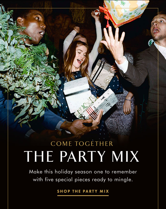 COME TOGETHER | THE PARTY MIX | SHOP THE PARTY MIX