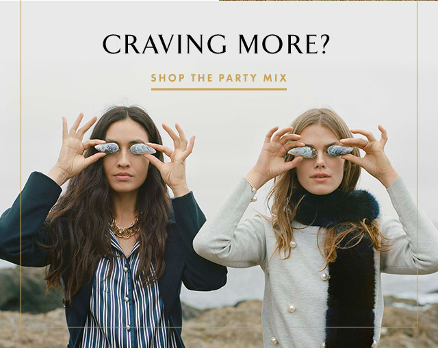 CRAVING MORE? SHOP THE PARTY MIX