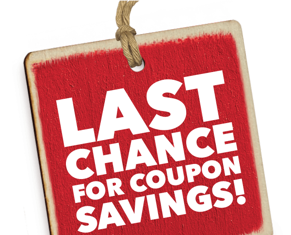 Last chance for coupon savings.
