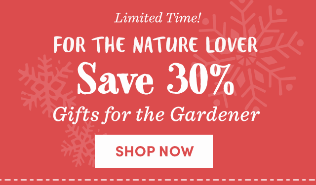 Save 30% Gifts For The Gardener