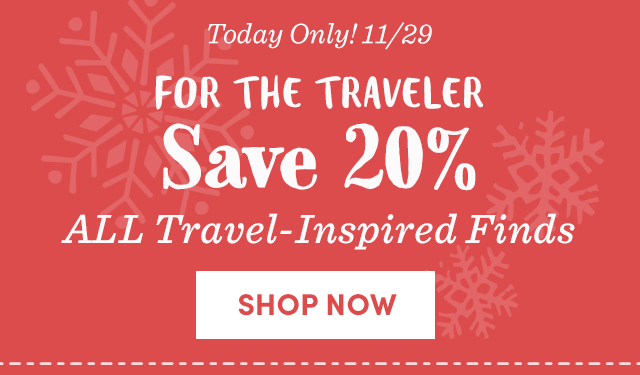 Today Only - Save 20% All Travel-Inspired Finds
