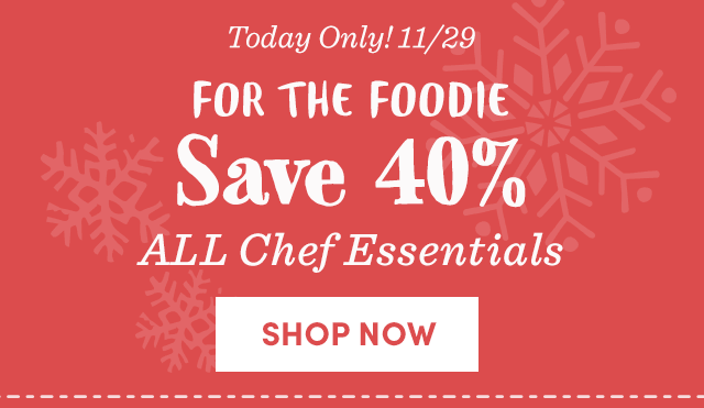Today Only - Save 40% All Chef Essentials