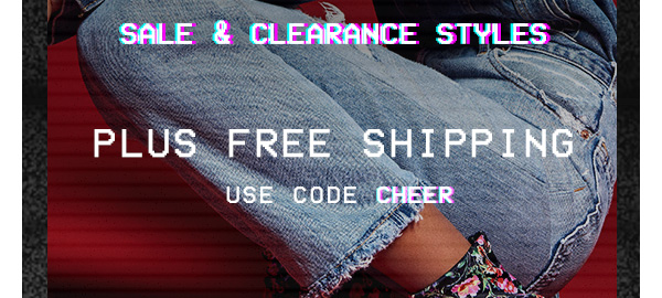 ONE DAY ONLY! Take an additional 30% OFF SALE STYLES & OFF CLEARANCE PLUS FREE SHIPPING! Use code CHEER at checkout!