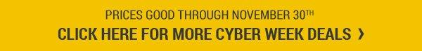 Prices Good Through Novemeber 30, 2017. Click For More Cyber Week Deals.