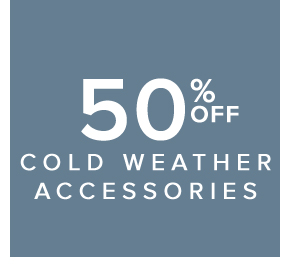 SHOP COLD WEATHER ACCESSORIES