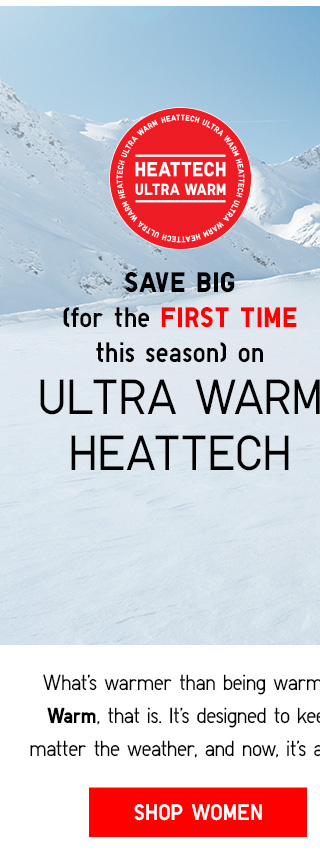 Save big (for the FIRST TIME this season) on ULTRA WARM HEATTECH - Shop Now