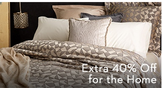Extra 40% Off for the Home