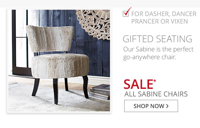 Sale all sabine chairs. Shop now.