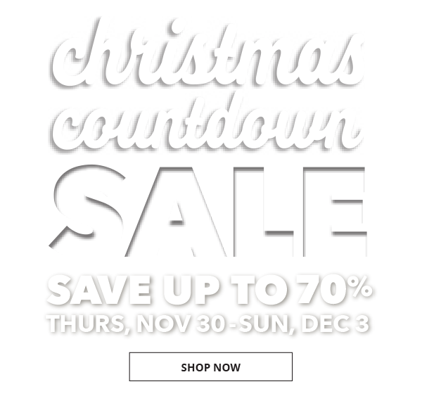 Christmas Countdown Sale. Nov 30 - Dec 3. Shop Now.