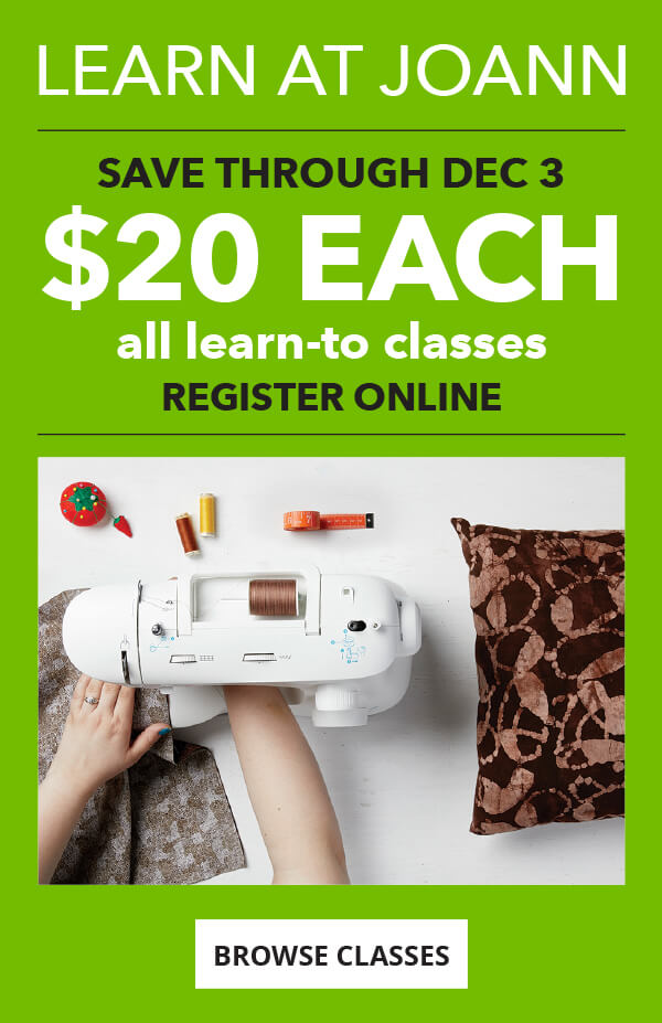 Learn How You Want. In the classroom or online. All Learn-To Classes only 20 dollars each. Register Online. Save through Dec 3. BROWSE CLASSES.