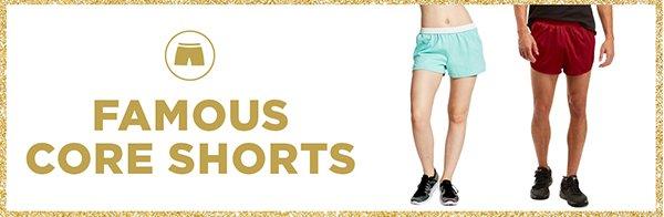 Famous Core Shorts