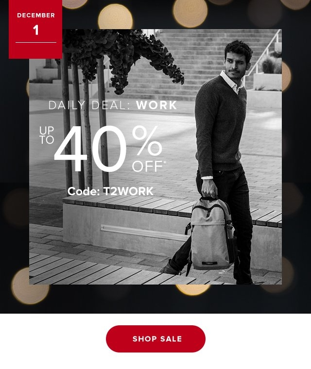 Dec 1  Daily Deal WORK | Up to 40% Off Code T2WORK
