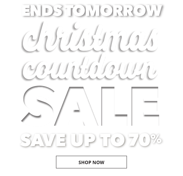 Ends Tomorrow! Christmas Countdown Sale. Save up to 70 percent. SHOP NOW.