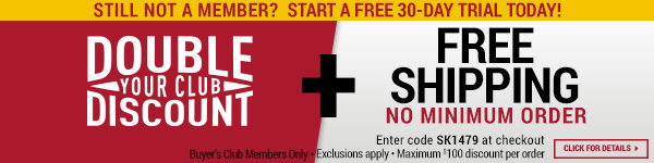 Sportsman's Guide's Buyer's Club Members Only - Double Your Club Discount + Free Shipping No Minimum Order! Enter coupon code SK1479 at check-out. *Exclusions apply, see details.