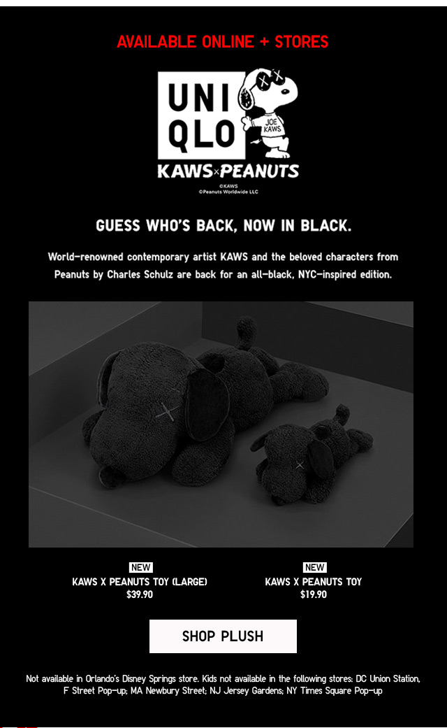 AVAILABLE ONLINE + STORES - GUESS WHO'S BACK, NOW IN BLACK - Kaws x Peanuts Toy (Large) $39.90, Kaws x Peanuts Toy $19.90 - SHOP PLUSH