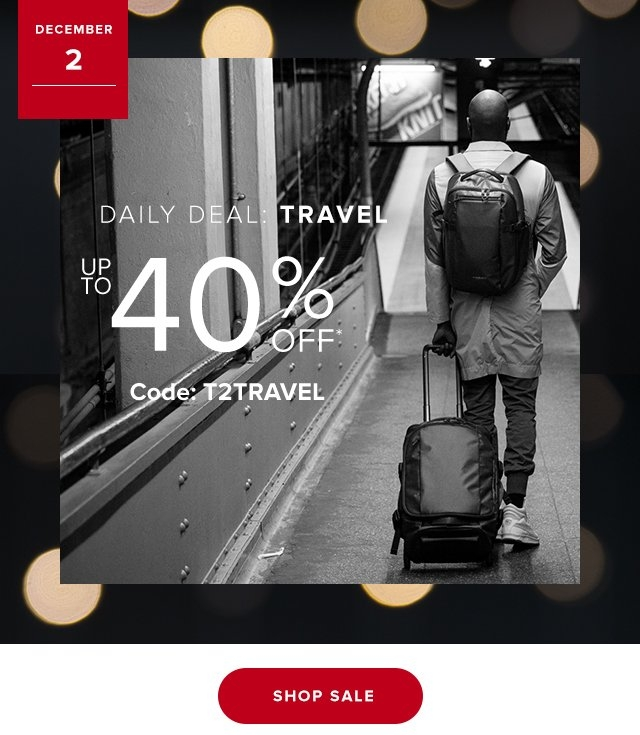Dec 2  Daily Deal WORK | Up to 40% Off Code T2TRAVEL