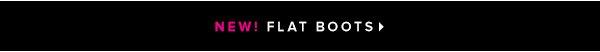 Shop FLAT BOOTS