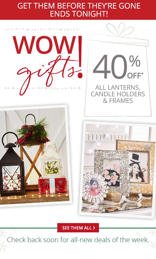 Wow! Gifts. 40% off all lanterns, candle holders and frames.