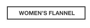 50% OFF FLANNEL SHIRTS | SHOP WOMEN'S FLANNEL