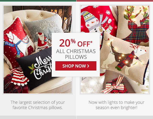 20% off all Christmas pillows. Shop now.