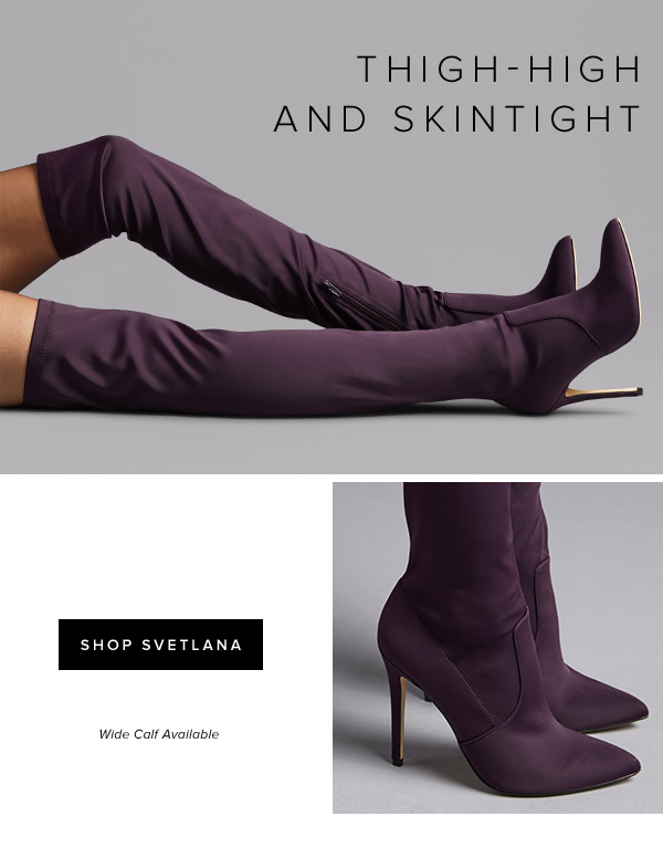 SHOP SVETLANA WIDE CALF AVAILABLE