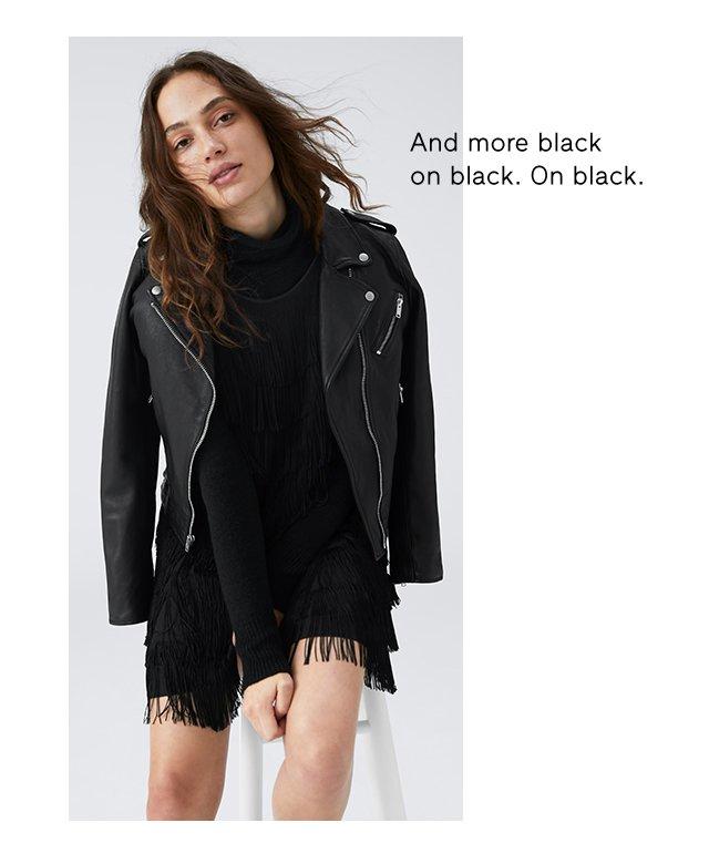 And more black on black. On black.