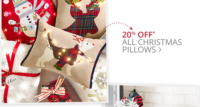 20% off all Christmas pillows.