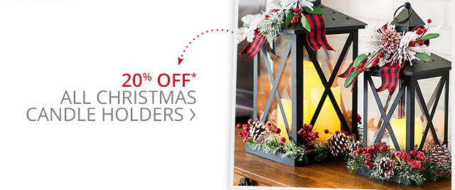 20% off all Christmas candle holders.