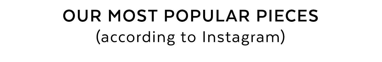 Most Popular Pieces