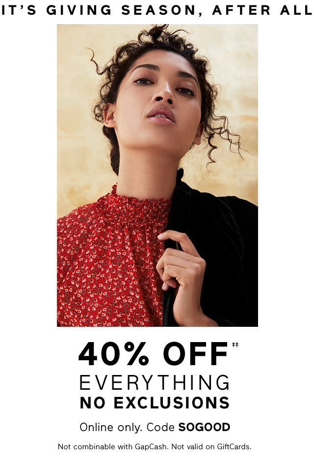 40% OFF EVERYTHING NO EXCLUSIONS