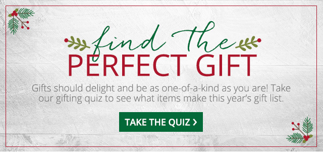 Find the perfect gift. Take the quiz.