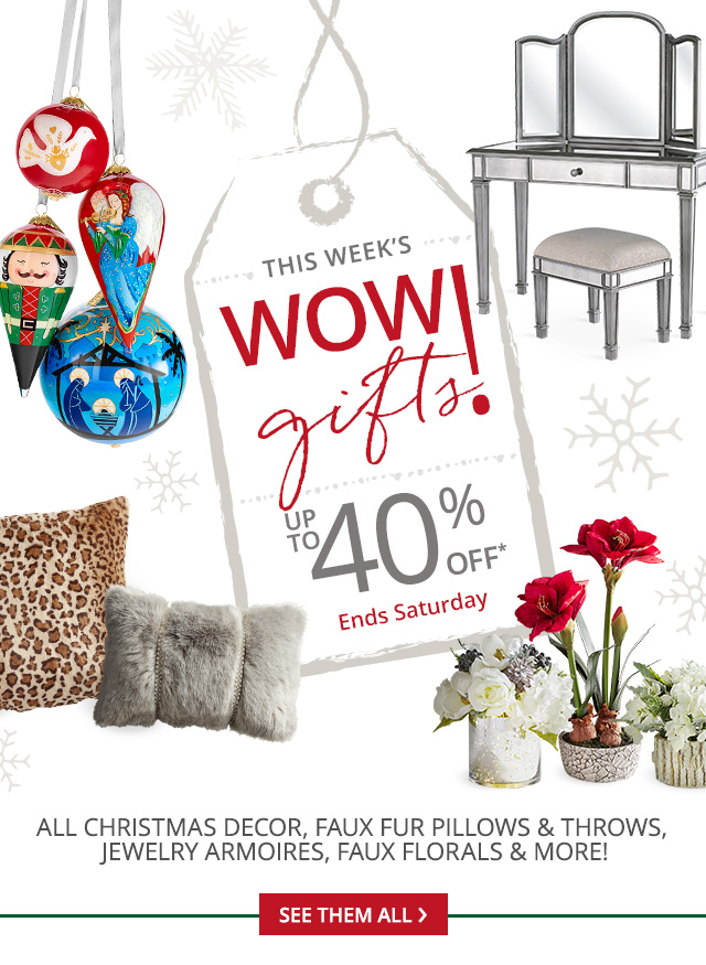 This week's WOW! Gifts. Up to 40% off.