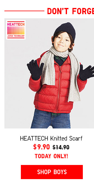 DON'T FORGET THE KIDS!  HEATTECH Knitted Scarf $9.90 - Shop Boys
