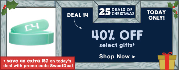 25 days of Christmas-Deal 14. Today only, 40% off select gifts Shop Now