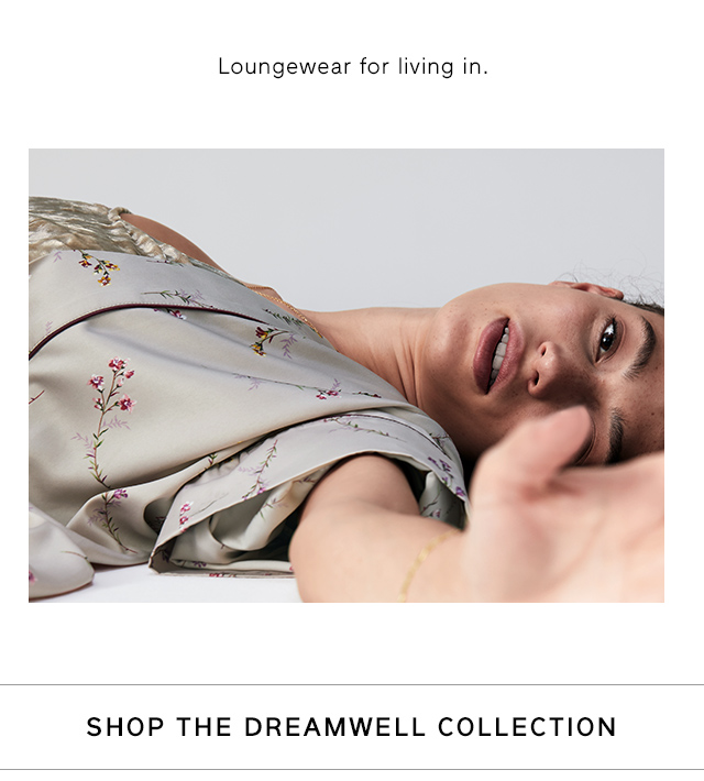 Loungewear for living in. | SHOP THE DREAMWELL COLLECTION