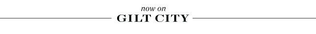Now on Gilt City