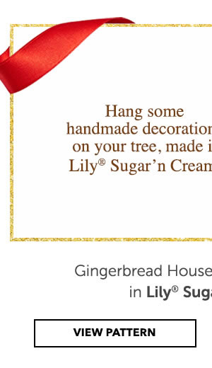 Hang some handmade decorations on your tree, made in Lily Sugar n Cream. Gingerbread House Crochet Ornament. VIEW PATTERN.