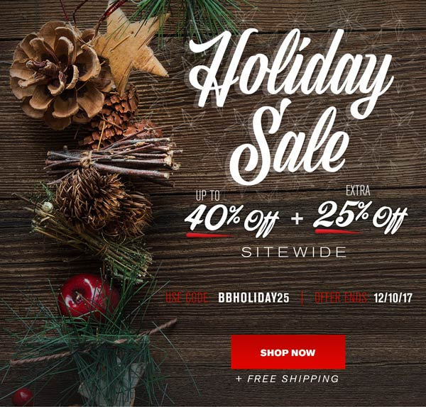 Holiday Sale - Save up to 40% + Extra 25% Off + Free Shipping
