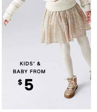 KIDS' & BABY FROM $5